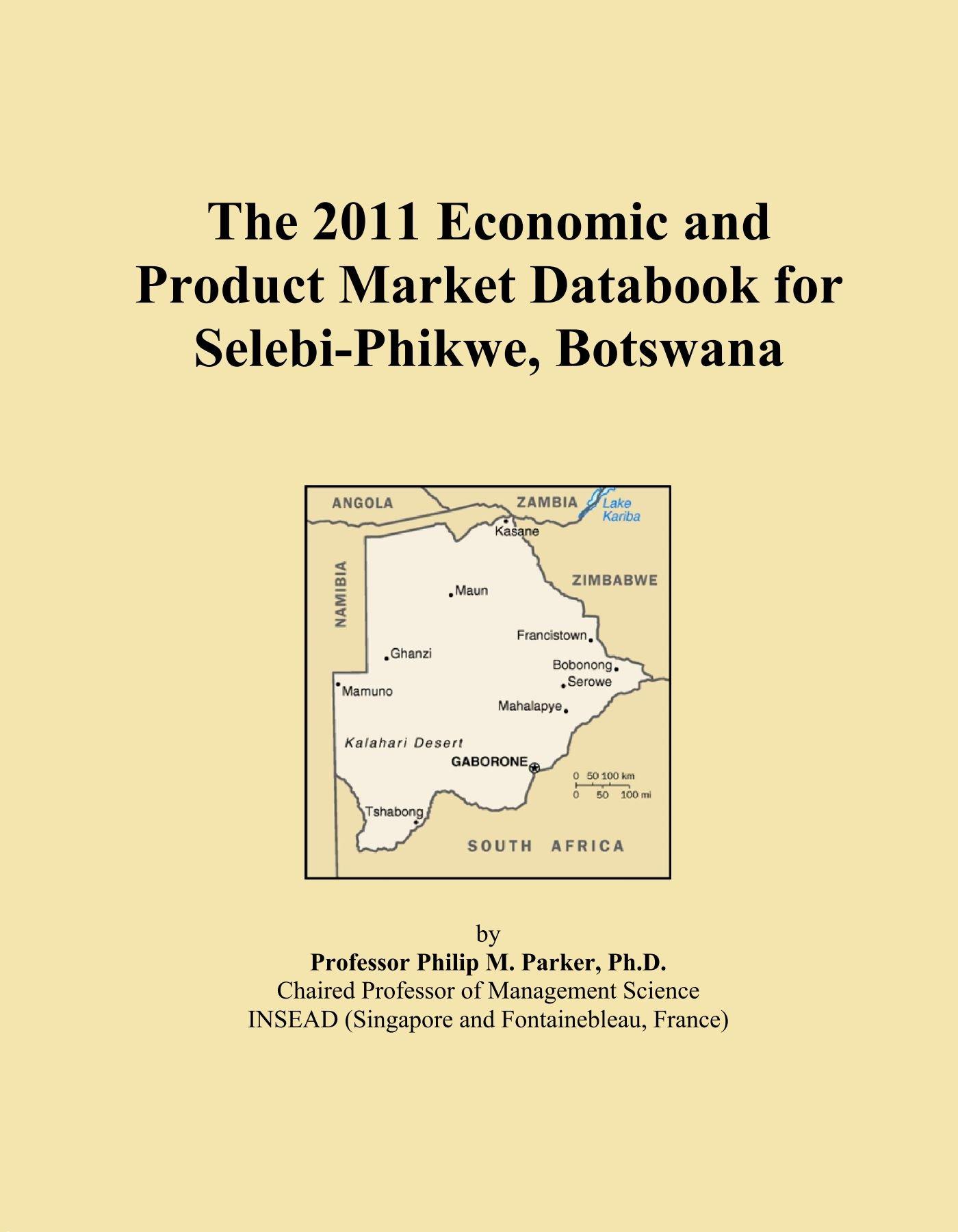 The 2011 Economic and Product Market Databook for Selebi-Phikwe, Botswana pdf