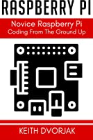 Raspberry Pi Coding For Novices (English