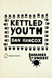 Summer of Unrest: Kettled Youth: The Battle Against the Neoliberal Endgame