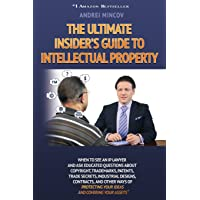 The Ultimate Insider's Guide to Intellectual Property: When to See an IP Lawyer and Ask Educated Questions about…
