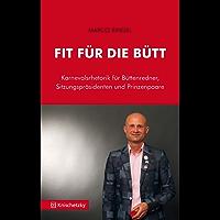 Fit für die Bütt: Karnevalsrhetorik für Büttenredner, Sitzungspräsidenten und Prinzenpaare