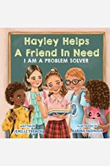 Hayley Helps a Friend in Need: I Am a Problem Solver Kindle Edition