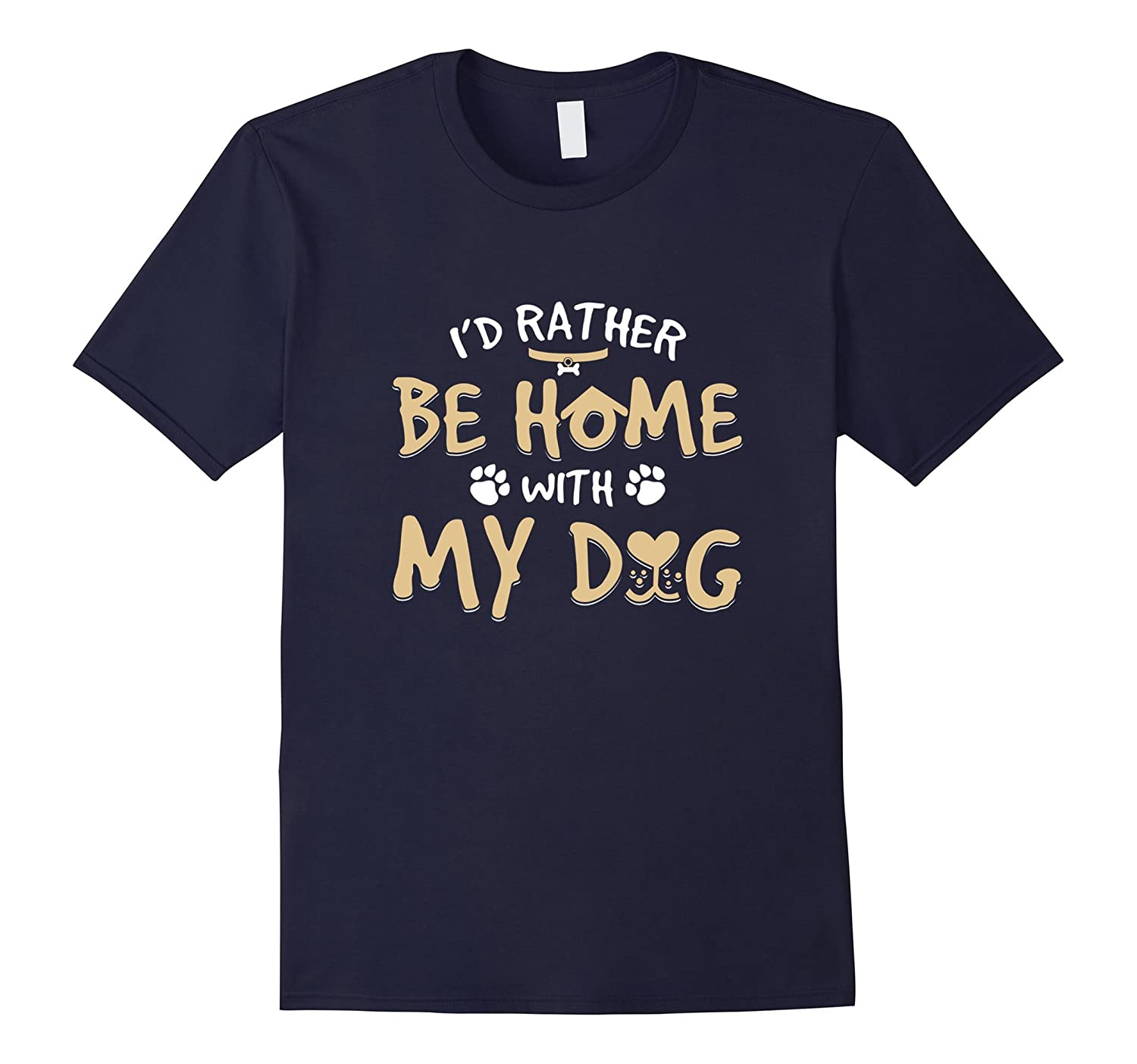Id Rather Be Home With My Dog Funny Dog Pet T Gift-TH