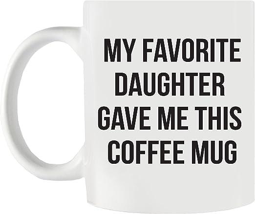 Taza de café con texto en inglés «My Favorite Daughter Gave Me This Coffee» regalo divertido para mamá papá abuela o abuelo para cumpleaños Navida