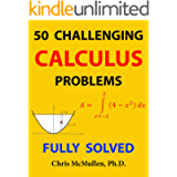 50 Challenging Calculus Problems (Fully Solved)