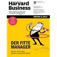 Harvard Business Manager Edition 2/2014: Der fitte Manager