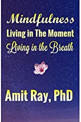 Mindfulness: Living in the Moment Living in the Breath Paperback