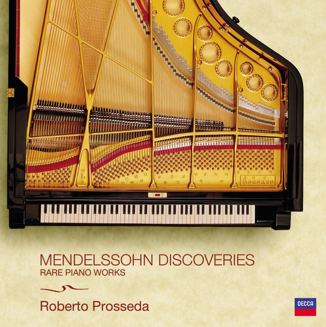 Mendelssohn Discoveries: Rare Piano Works by UNIVERSAL CLASSIC,DECCA,ROMANTICO,MUSICA DA CAMERA,SOLO,