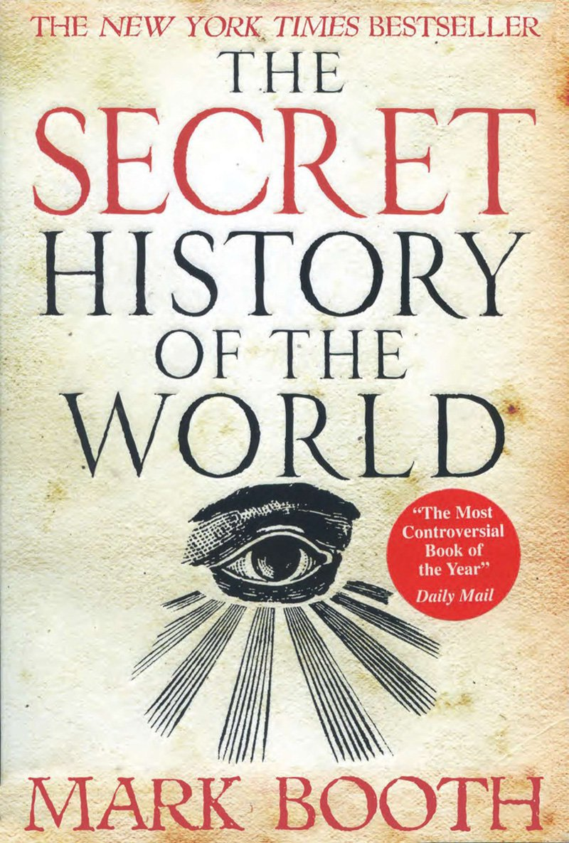 The Secret History Of The World: Mark Booth: 9781590201626: Amazon:  Books