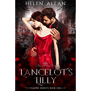 Lancelot's Lilly: Vampire Knights (The Vampire Knights Series Book 1)