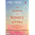 The Science of Blissful Living: Mastering intuitive mechanism of everlasting bliss and success! (Vedic Self-Help Book 1)
