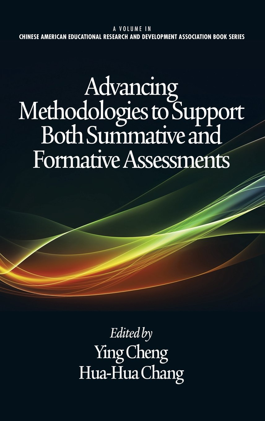 Download Advancing Methodologies to Support Both Summative and Formative Assessments (Hc) (Chinese American Educational Research and Development Associ) pdf