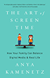 The Art of Screen Time: How Your Family Can Balance Digital Media and Real Life