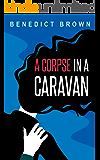 A Corpse in a Caravan (An Izzy Palmer Mystery Novella)