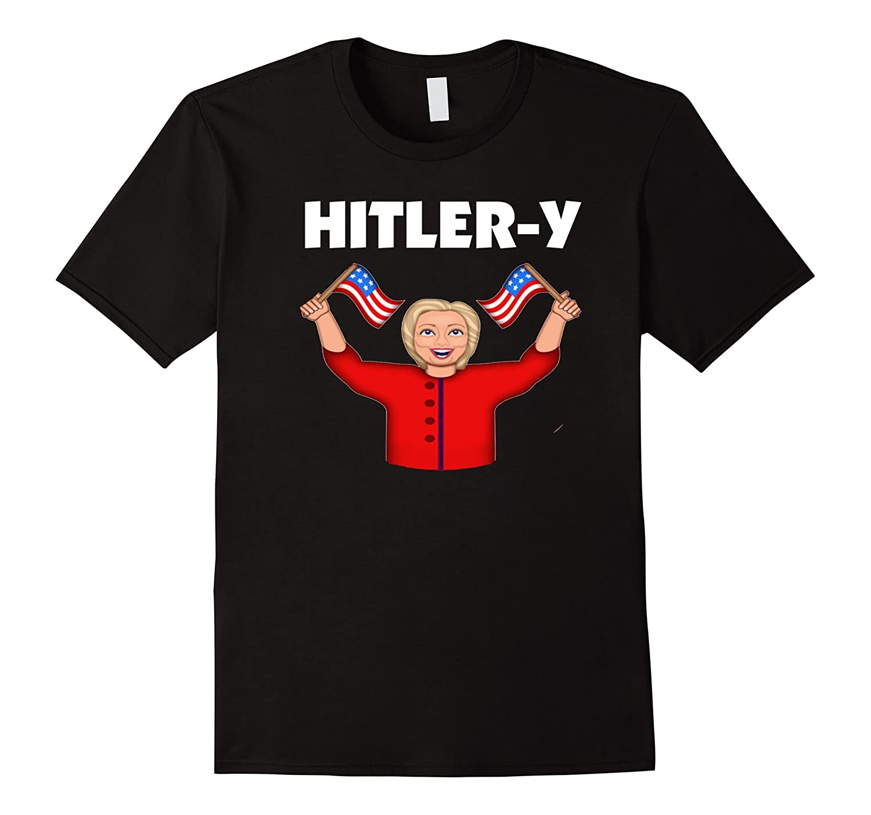Hitler-y Nasty Woman Hillary Clinton Democrat President Tee-RT