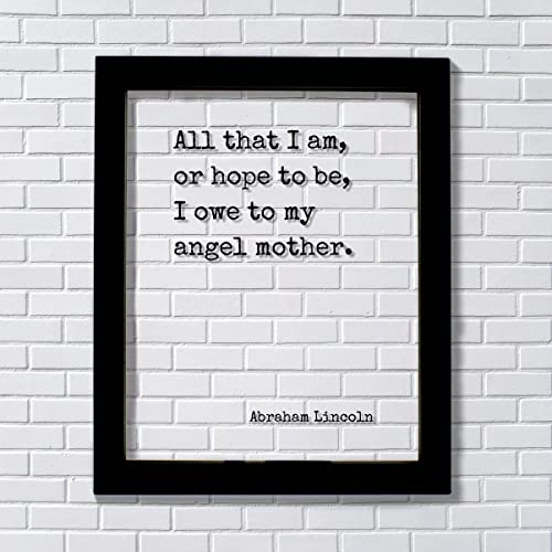 Amazoncom All That I Am Or Hope To Be I Owe To My Angel Mother