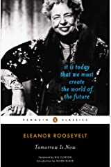 Tomorrow Is Now: It Is Today That We Must Create the World of the Future (Penguin Classics) Paperback