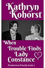 When Trouble Finds Lady Constance: Pemberton Family Book 2 Kindle Edition