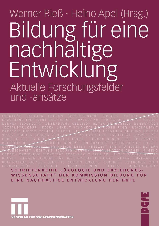 Bildung Für Eine Nachhaltige Entwicklung  Aktuelle Forschungsfelder Und  Ansätze  German Edition   Schriftenreihe 'Ökologie Und ... Für Eine Nachhaltige Entwicklung Der DGfE