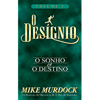 O Desígnio: O Sonho e O Destino, Volume 1