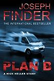 """""""Plan B: A Nick Heller Story"""""""