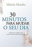 30 minutos para mudar o seu dia (Portuguese Edition)