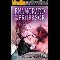 Enamorado de mi profesor: Erotica gay en español
