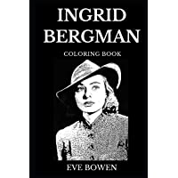 Ingrid Bergman Coloring Book: Legendary Hollywood's Leading Actress and Multiple Academy Award Winner, Famous Female Screen Star and Classical Artist Inspired Adult Coloring Book