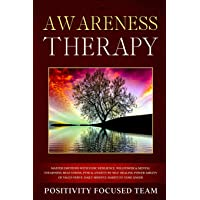 Awareness Therapy: Master emotions with Stoic Resilience, Willpower and Mental Toughness. Beat Stress, Ptsd and Anxiety…