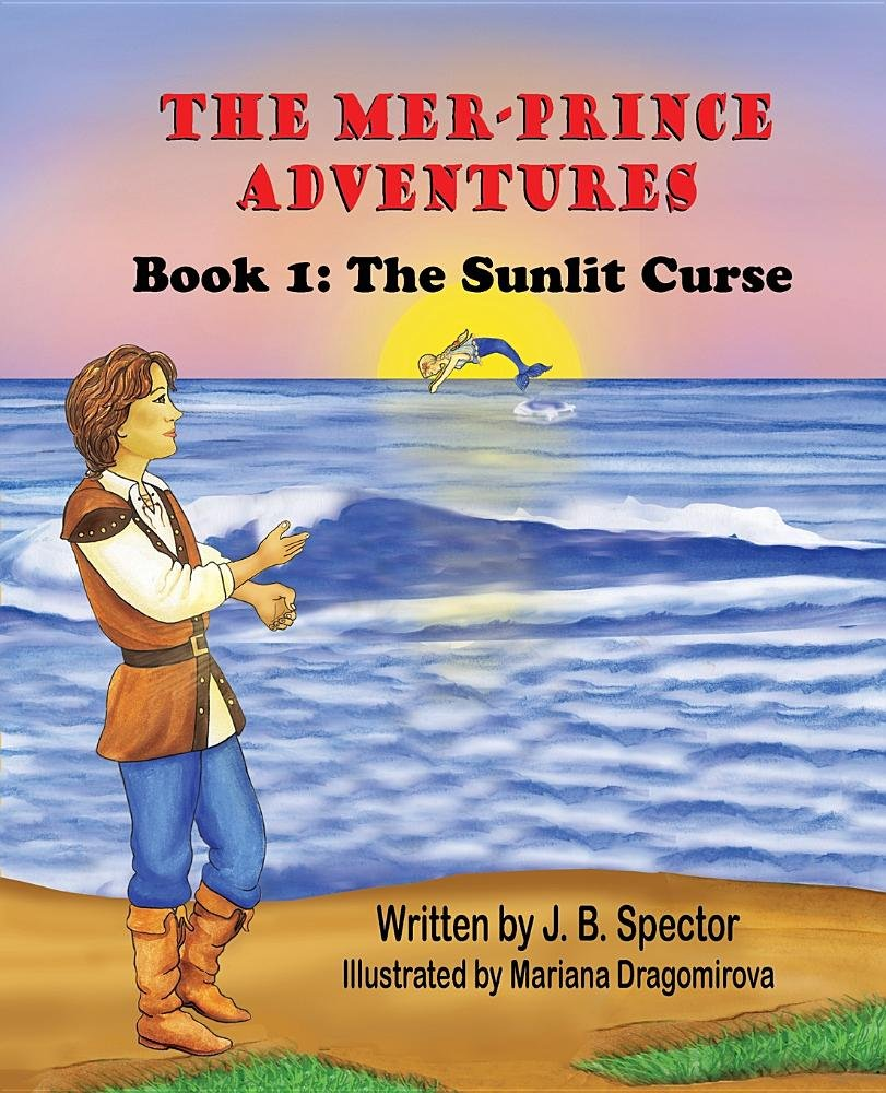 The Mer-Prince Adventures: Book 1: The Sunlit Curse