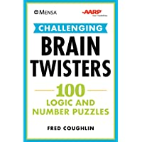 Mensa® AARP® Challenging Brain Twisters: 100 Logic and Number Puzzles (Mensa® Brilliant Brain Workouts)