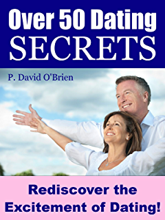 Over    Dating Secrets  Rediscover the Excitement of Dating  Amazon com