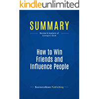 Summary: How to Win Friends and Influence People: Review and Analysis of Carnegie's Book