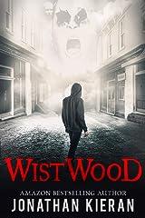 Wistwood: A dark supernatural thriller Kindle Edition