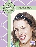 Clio beauty-care: La cura della pelle e i cosmetici fai da te