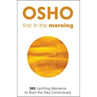 First in the Morning: 365 Uplifting Moments to Start the Day Consciously