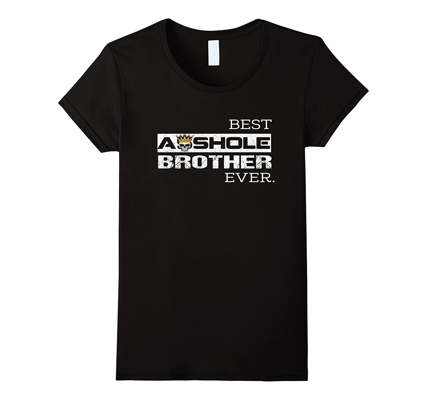 Best Asshole Brother Ever Gift
