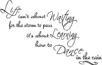 Rain Quotes | Amazon Com Quote It Life Dance In The Rain 3 Wall Quote