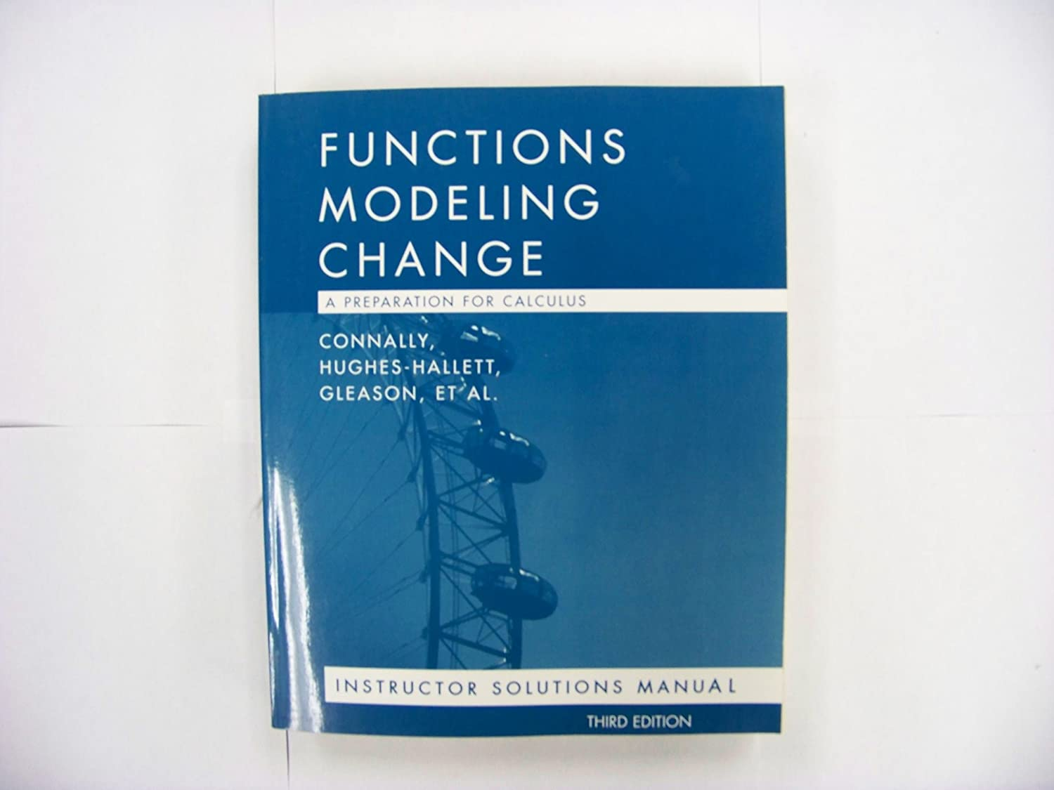 Amazon.com: Instructor Solutions Manual to Accompany Functions Modeling  Change, a Preparation for Calculus: Eric Connally; Deborah Hughes-Hallett;  ...