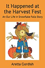 It Happened at the Harvest Fest: An Our Life in Snowflake Falls Story Paperback