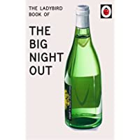 The Ladybird Book of The Big Night Out (Ladybird for Grown-Ups) (Ladybirds for Grown-Ups)