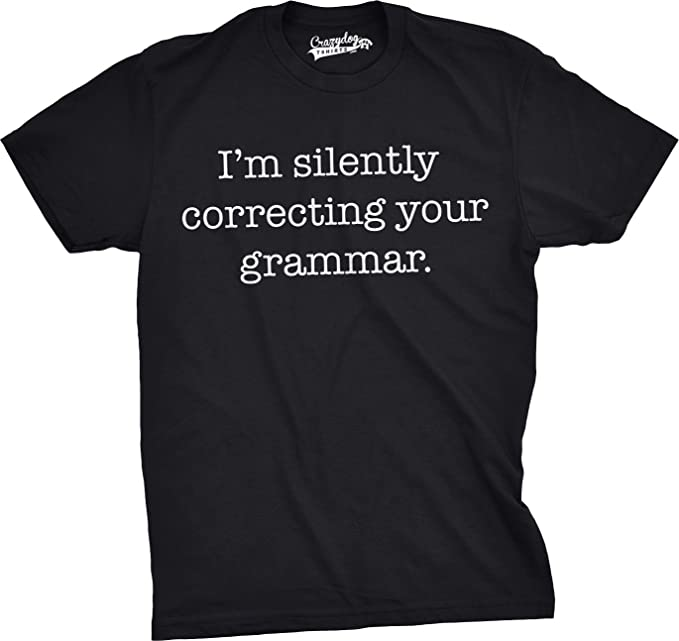 704df074 Mens Silently Correcting Your Grammar Funny T Shirt Nerdy Sarcastic Tee for  Guys (Black)