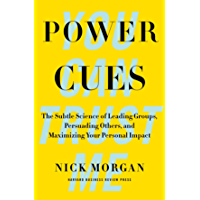 Power Cues: The Subtle Science of Leading Groups, Persuading Others, and Maximizing Your Personal Impact (English Edition)