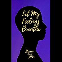 Let My Feelings Breathe