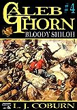 Bloody Shiloh (A Caleb Thorn Western Book 4)