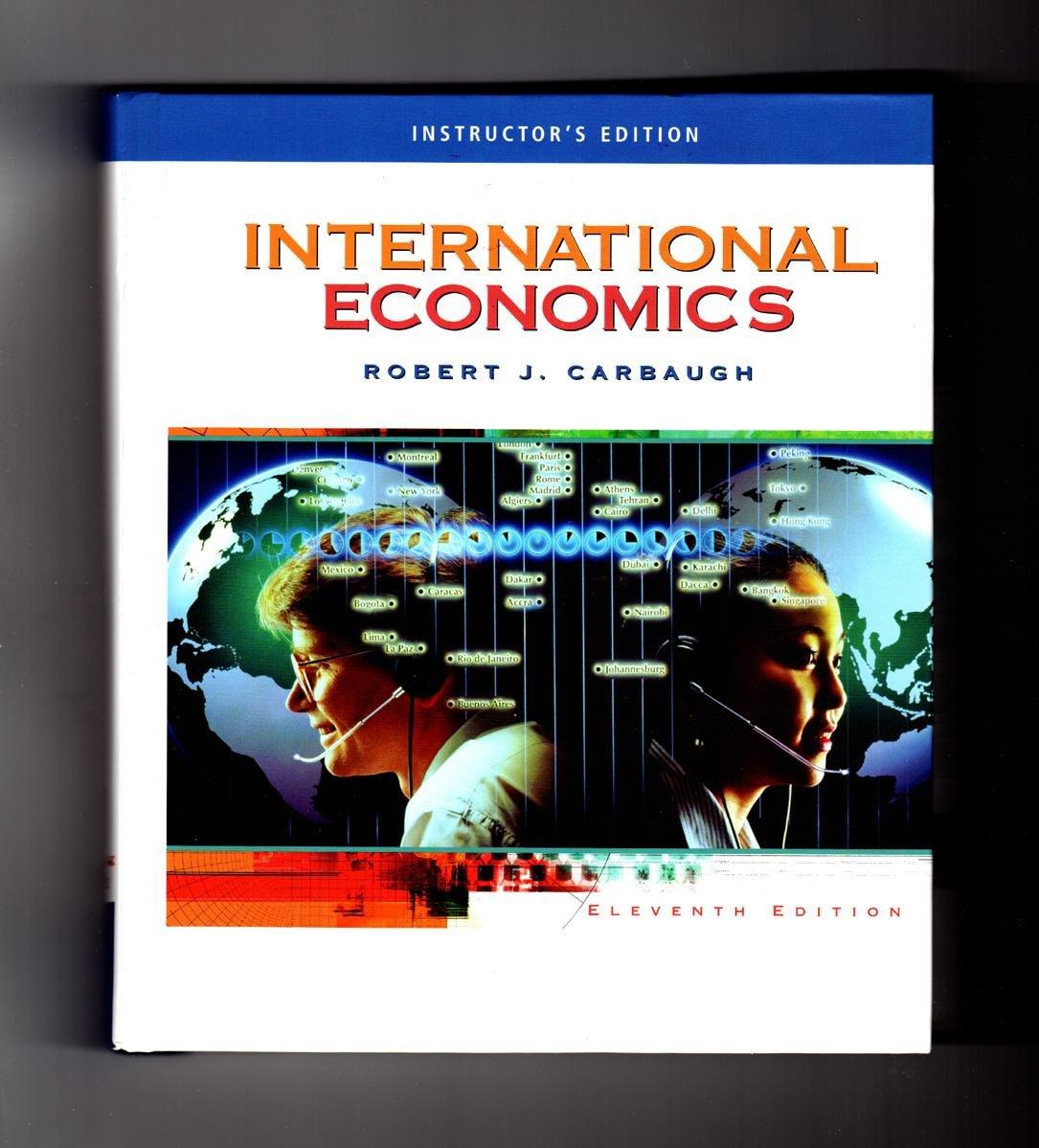 International economics 11th edition robert j carbaugh international economics 11th edition robert j carbaugh 9780324538410 amazon books fandeluxe Gallery