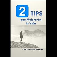 2 TIPS Que Mejorarán tu Vida