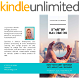 Startup Handbook: How to Convert Your Idea Into a Profitable Business