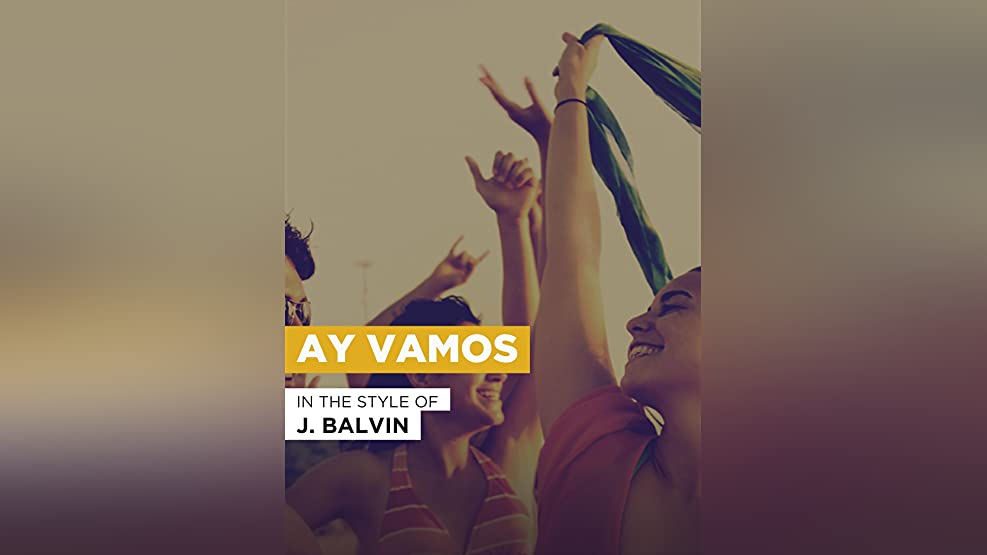"""Ay Vamos in the Style of """"J. Balvin"""""""
