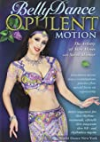 Bellydance - Opulent Motion The Artistry of Slow Moves, with Sarah Skinner: Open level belly dance instruction, Belly dance how-to, Bellydancing performance planning
